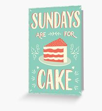 Sundays Are For Cake Greeting Card
