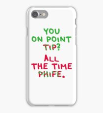 All The Time Phife iPhone Case/Skin