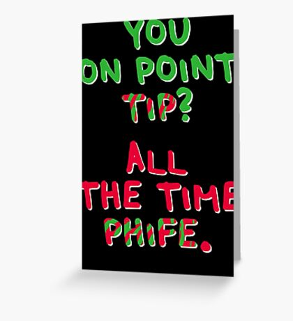 All The Time Phife Greeting Card