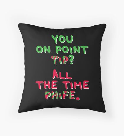 All The Time Phife Throw Pillow