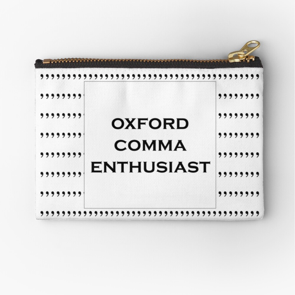The Oxford Comma Enthusiast Zipper Pouch