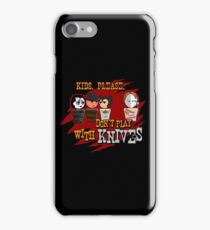 Don't Play With Knives iPhone Case/Skin