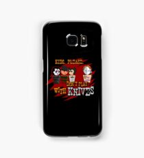 Don't Play With Knives Samsung Galaxy Case/Skin