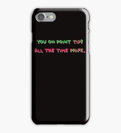 You On Point Tip? iPhone Case/Skin