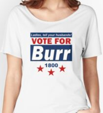 Vote For Burr Women's Relaxed Fit T-Shirt