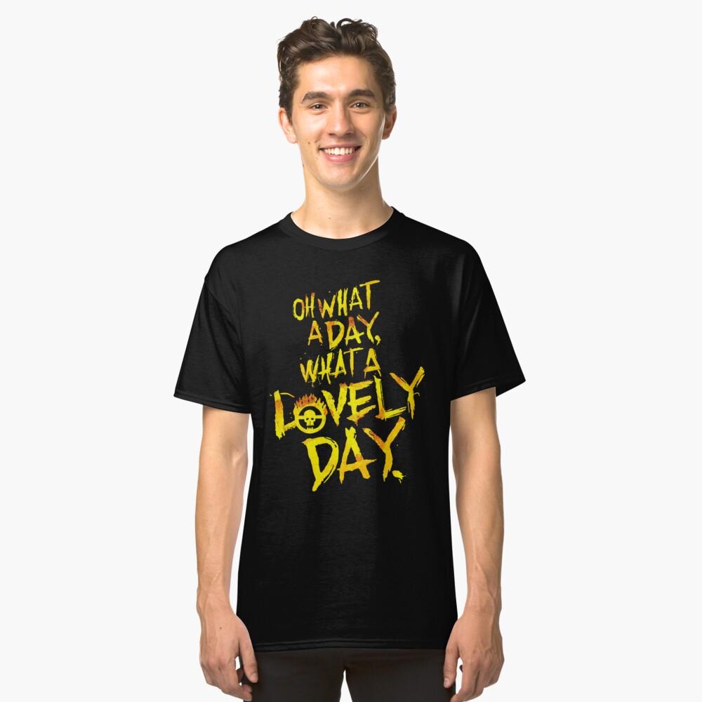 Mad Max Fury Road Was für ein schöner Tag! Classic T-Shirt