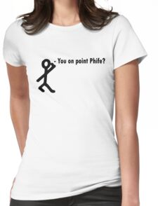 You on point phife? Womens Fitted T-Shirt