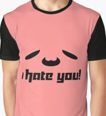 I hate you! Graphic T-Shirt