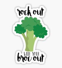Rock out with your broc out - Broccoli Sticker