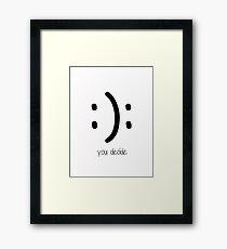 : ) : you decide Framed Print