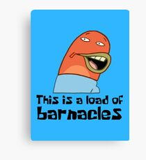 This Is A Load Of Barnacles - Spongebob Canvas Print