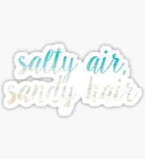 Salty air, sandy hair Sticker