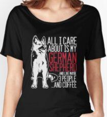 Camiseta ancha para mujer Todo lo que me importa es mi pastor alemán y el café