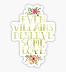 EVEN VILLAINS DESERVE SOME LOVE (GOLD) Sticker