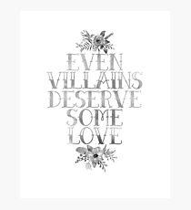 EVEN VILLAINS DESERVE SOME LOVE (SILVER) Photographic Print