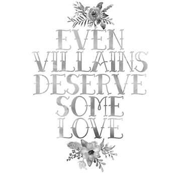 EVEN VILLAINS DESERVE SOME LOVE (SILVER) by aimeereads