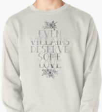 EVEN VILLAINS DESERVE SOME LOVE (SILVER) Pullover