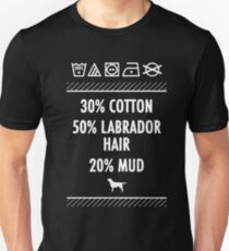 Labrador Hair and Mud Unisex T-Shirt