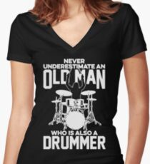 Never Underestimate An Old Man Who Is Also A Drummer Women's Fitted V-Neck T-Shirt
