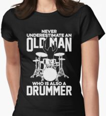 Never Underestimate An Old Man Who Is Also A Drummer Women's Fitted T-Shirt
