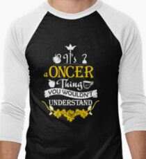 It's A Oncer Thing! Men's Baseball ¾ T-Shirt