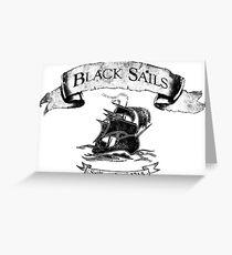 Black Sails - Sailing Since 1715 Greeting Card