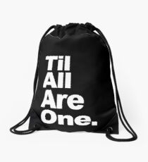 Til All Are One - Text Drawstring Bag
