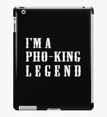 I'm a Pho-King Legend iPad Case/Skin