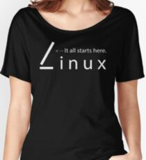 Linux - It all starts here Women's Relaxed Fit T-Shirt