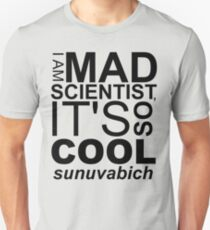 I AM MAD SCIENTIST Unisex T-Shirt