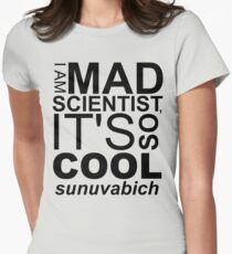 I AM MAD SCIENTIST Women's Fitted T-Shirt