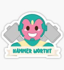 Hammer Worthy Sticker