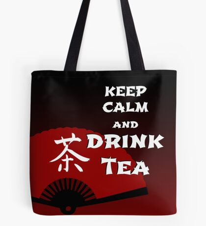 Keep Calm and Drink Tea - dark asia edition Tote Bag