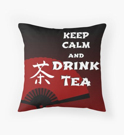 Keep Calm and Drink Tea - dark asia edition Throw Pillow