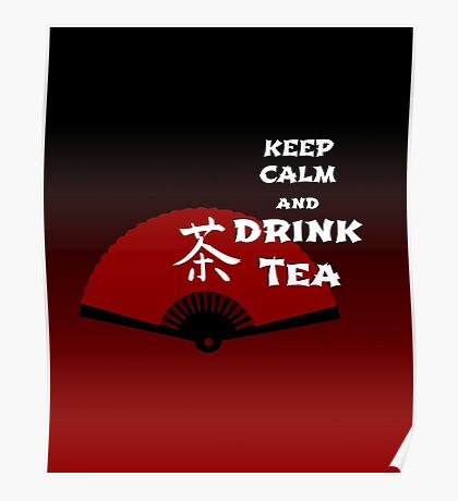 Keep Calm and Drink Tea - dark asia edition Poster