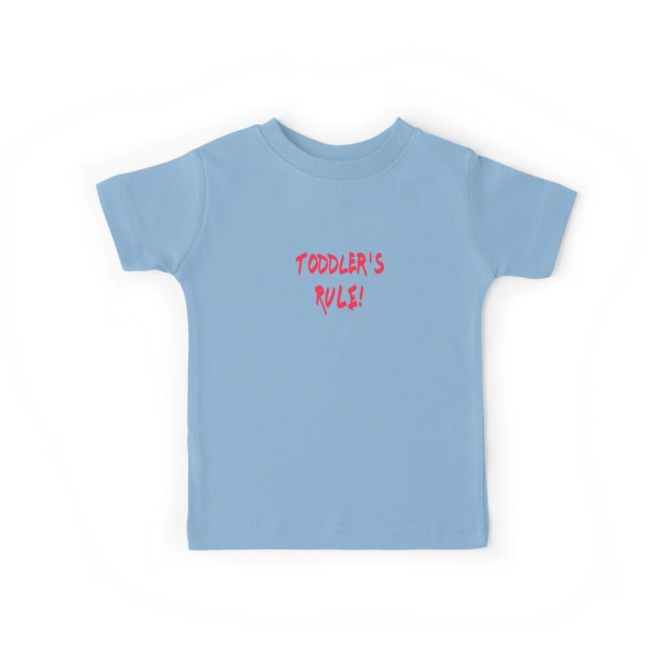 b048e33c Toddler's Rule - Kids Funny T-Shirt