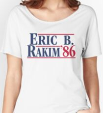 Eric B. for president Women's Relaxed Fit T-Shirt