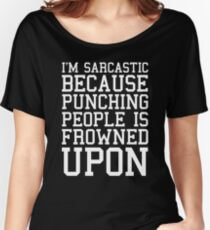 I'm Sarcastic Funny Quote Women's Relaxed Fit T-Shirt