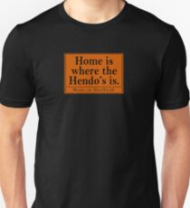 Home is where the hendo's is Unisex T-Shirt