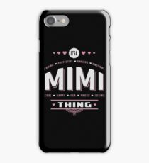 It's A Mimi Thing. Gift for her!  iPhone Case/Skin