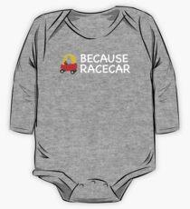 Because Racecar Kids edition One Piece - Long Sleeve