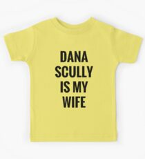 Dana Scully Is My Wife Kids Tee