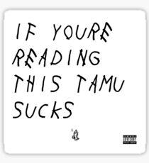 Texas A&M Sucks Sticker