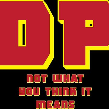 DP...Not what you think it means by Cosmodious