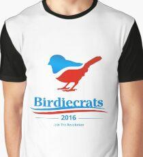 Birdiecrats 2016 ~ Join the Revolution! Graphic T-Shirt