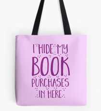 I hide my book purchases in here Tote Bag
