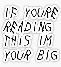 If You're Reading This (Big) Sticker