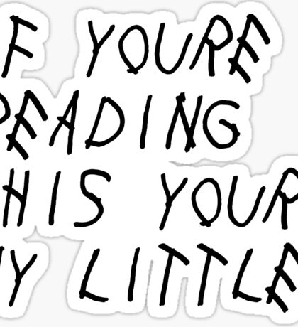 If You're Reading This (Little) Sticker