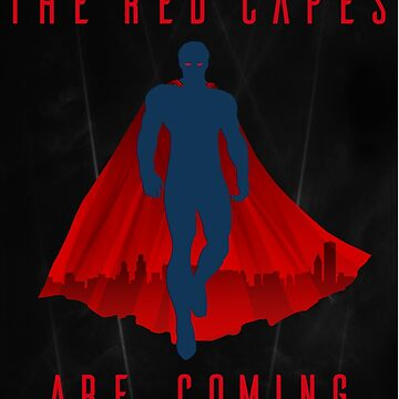 The red capes are coming by skorretto