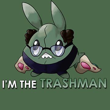 I'm The Trashman by SleepyJirachi